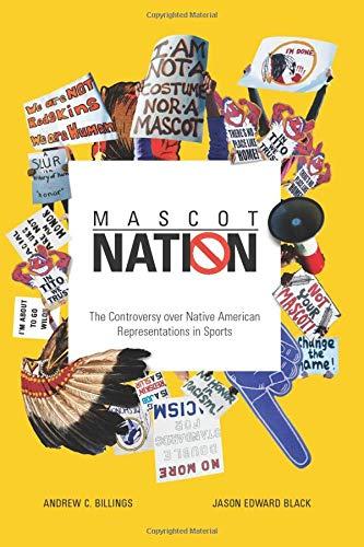 Mascot Nation: The Controversy over Native American Representations in Sports