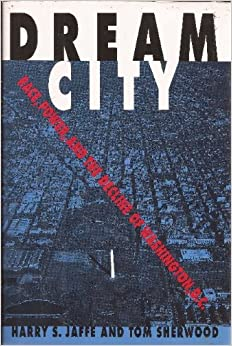 Book Dream City: Race, Power, and the Decline of Washington, D.C