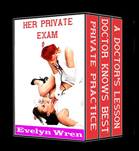 HER PRIVATE EXAM (A Taboo First Time Medical Exam Erotic Romance Bundle)