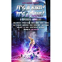 It's A Bird! It's A Plane!: A Superhero Anthology (Superheroes and Vile Villains Book 1)