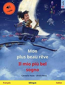Amazon Com Mon Plus Beau Reve Il Mio Piu Bel Sogno
