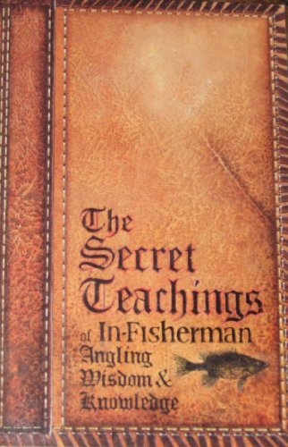 The Secret Teachings of In-Fisherman: Angling Wisdom & Knowledge