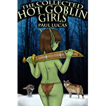 The Collected Hot Goblin Girls