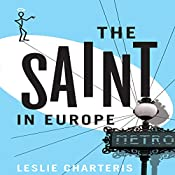 The Saint in Europe: The Saint, Book 29 | Leslie Charteris