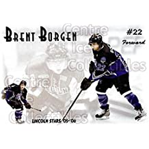 (CI) Brent Borgen Hockey Card 2005-06 Lincoln Stars Traded 5 Brent Borgen