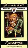 A vous de jouer ! : Tome 5, L'alchimiste fou par Bilodeau