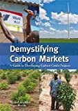 Demystifying Carbon Markets: A Guide to Developing Carbon Credit Projects
