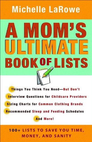 Read Online Mom's Ultimate Book of Lists, A: 100+ Lists to Save You Time, Money, and Sanity pdf