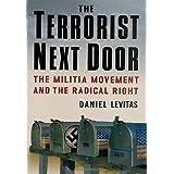 Terrorist Next Door: The Militia Movement and the Radical Right