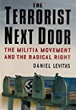 The Terrorist Next Door: The Militia Movement and the Radical Right