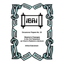 Messianic Passages in the Old Testament as Cited in Rabbinic Literature (IBRI Occasional Papers Book 35)