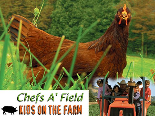 Chefs A'Field: Kids On The Farm: Episode 304