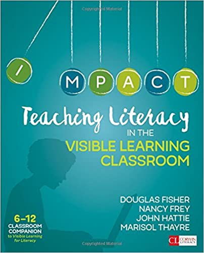 Teaching Literacy in the Visible Learning Classroom Grades 6-12
