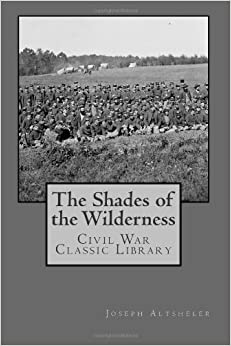 The Shades of the Wilderness: Civil War Classic Library