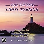 Way of the Light Warrior | C. T. Shooting Star
