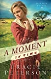 A Moment in Time, Tracie Peterson, 0764210599