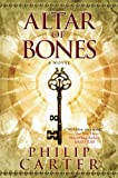 Altar of Bones, Philip Carter, 145162879X