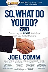 So What Do YOU Do?: Discovering the Genius Next Door with One Simple Question