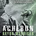 Acheron Audiobook by Bryon Morrigan Narrated by Joe Barrett