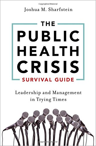The Public Health Crisis Survival Guide: Leadership and Management in Trying Times