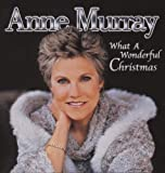 ANNE MURRAY - WHAT A WONDERFUL CHRISTMA