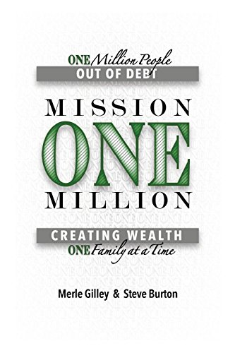 (Mission One Million: Creating Wealth One Family at a Time)