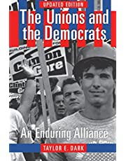 The Unions and the Democrats: An Enduring Alliance