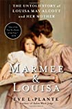 Marmee and Louisa, Eve LaPlante, 1451620675