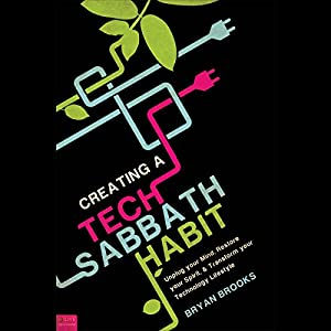Creating a Tech Sabbath Habit Audiobook