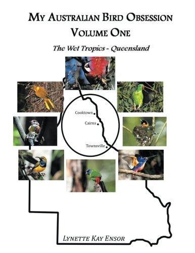 My Australian Bird Obsession Volume One - The Wet Tropics - Queensland ebook