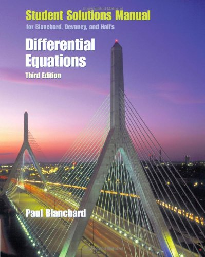Student Solutions Manual for Blanchard/Devaney/Hall's Differential Equations, 3rd
