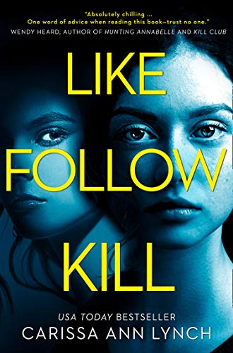 Like, Follow, Kill by [Lynch, Carissa Ann]