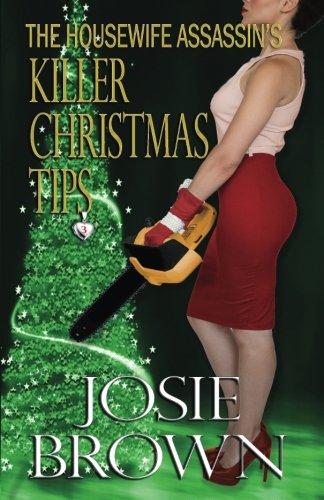 The Housewife Assassin's Killer Christmas Tips (The Housewife Assassin Series) (Volume 3)