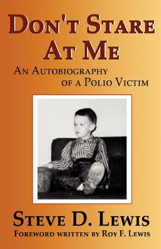 Don't Stare at Me: An Autobiography of a Polio - Don T Stare