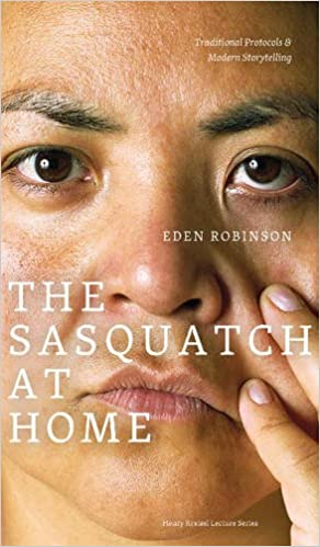 Sasquatch at Home (The): Traditional Protocols & Modern Storytelling (Henry Kreisel Lecture Series)
