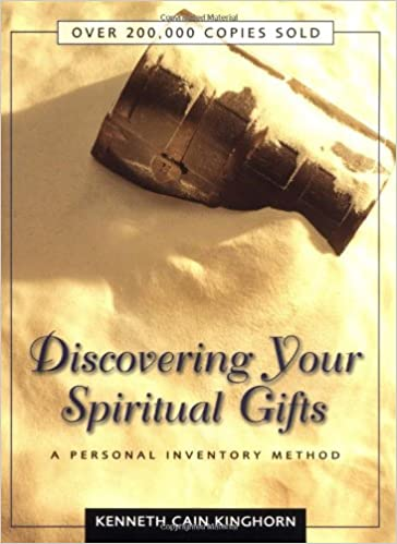 Discovering your spiritual gifts a personal inventory method discovering your spiritual gifts a personal inventory method amazon kenneth c kinghorn 0025986750619 books negle Image collections