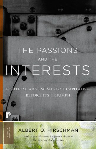 The Passions and the Interests: Political Arguments for Capitalism before Its Triumph by [Hirschman, Albert O.]
