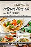 Vegetarian Appetizers for Diabetics: Tasty and diabetes friendly recipes