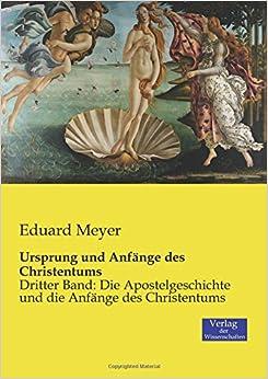Ursprung und Anfänge des Christentums: Dritter Band: Die Apostelgeschichte und die Anfänge des Christentums: Volume 3