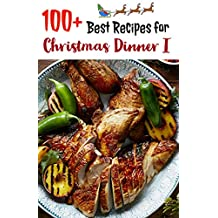 100+ Best Christmas Dinner Recipes: Ultimate Christmas recipes for the main event.