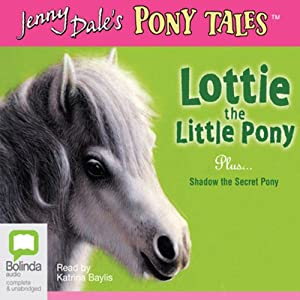 Lottie the Little Pony & Shadow the Secret Pony Audiobook
