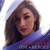 Ode to Heroes by Thana Alexa (2013-05-04)