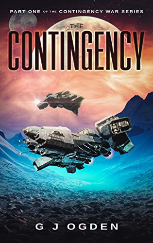 No-one comes in peace. Every being in the galaxy wants something, and is willing to take it by force.  The Contingency by G J Ogden