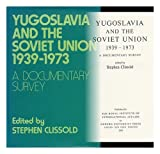Yugoslavia and the Soviet Union, 1939-1973, , 019218315X