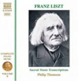 Liszt: Sacred Music Transcriptions (Complete Piano Music, Vol. 9)