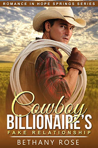 Cowboy Billionaire's Fake Relationship: Romance in Hope Springs ()