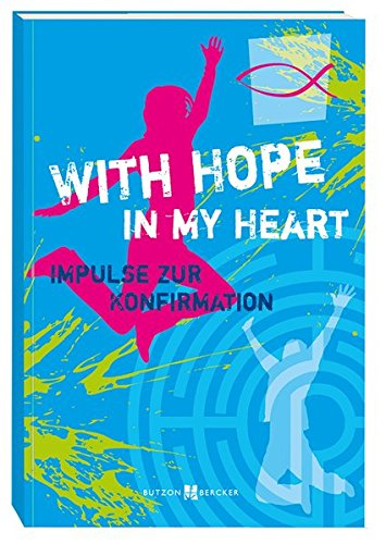 With Hope in my Heart: Impulse zur Konfirmation