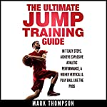 Jump Training: The Ultimate Jump Training Guide | Mark Thompson