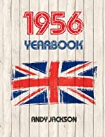 1956 UK Yearbook: Interesting facts and figures from 1956 - Great original birthday present or anniversary gift idea!