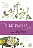 The Wild Flower Key: How to Identify Wild Plants, Trees and Shrubs in Britain and Ireland, Revised Edition